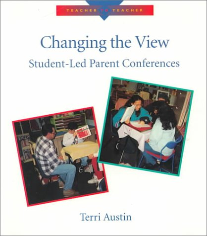 9780435088187: Changing the View: Student-Led Parent Conferences (Teacher to Teacher)