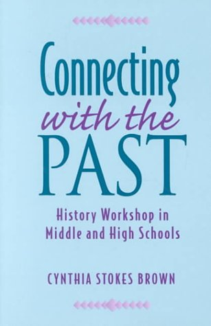 9780435089016: Connecting with the Past: History Workshop in Middle and High Schools