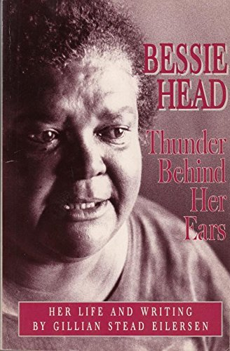 9780435089849: Bessie Head Thunder Behind Her Ears: Her Life and Writing