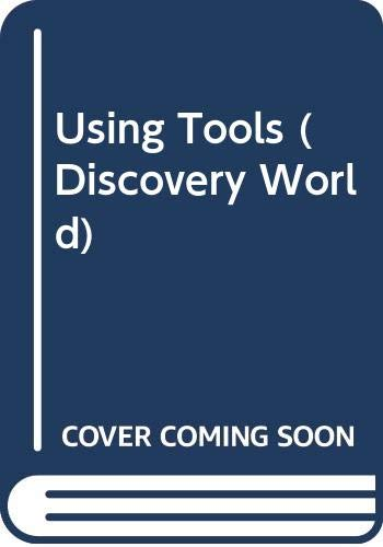 Using Tools (Discovery World) (0435094440) by Hughes, Monica