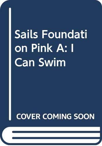9780435100148: Sails Foundation Pink A: I Can Swim