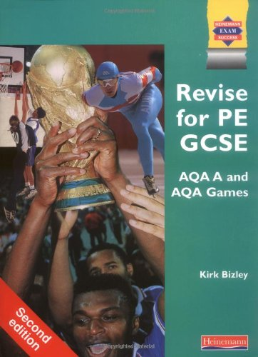 9780435100407: Revise for PE GCSE AQA A and AQA Games, (Examining Physical Education for AQA A)