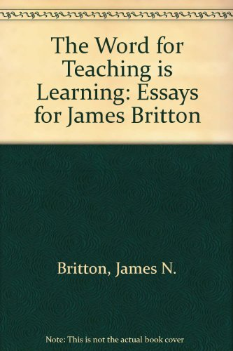 9780435100902: The Word for Teaching is Learning: Essays for James Britton