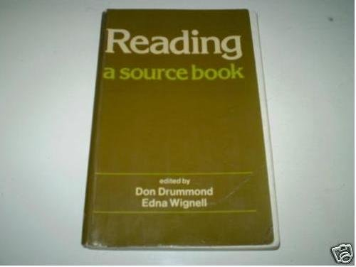Reading. A Source Book.: Drummond, Don ; Wignell, Edna [Eds]