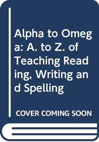 9780435103828: Alpha to Omega: A. to Z. of Teaching Reading, Writing and Spelling