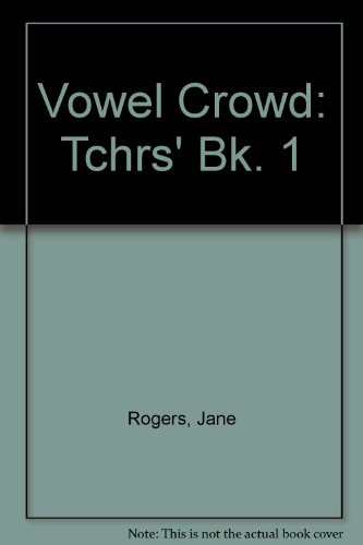 Vowel Crowd Stage 1 Teachers (Bk. 1) (0435107623) by Rogers, Jane; etc.