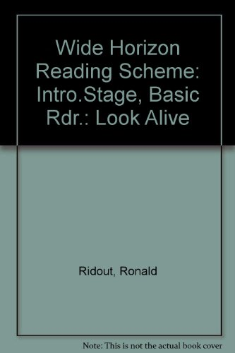 Wide Horizon Reading Scheme: Intro.Stage, Basic Rdr.: Look Alive (0435117718) by Ronald Ridout; Ian Serraillier