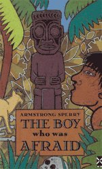 The Boy Who Was Afraid (Series: New Windmills): Armstrong Sperry