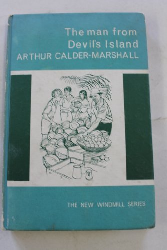Man from Devil's Island (New Windmills) (0435120816) by Calder-Marshall, Arthur