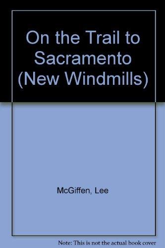 9780435120894: On the Trail to Sacramento (New Windmills)