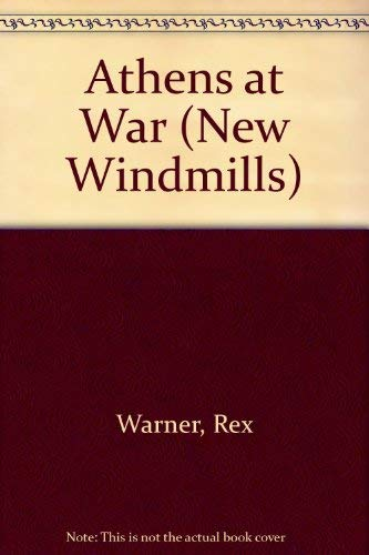 Athens at War (New Windmills): Warner, Rex