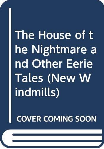 9780435121853: The House of the Nightmare and Other Eerie Tales (New Windmills)