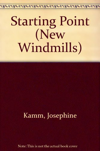 Starting Point (New Windmills) (043512210X) by Josephine Kamm