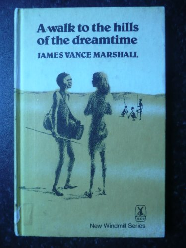 9780435122553: Walk into the Hills of the Dreamtime (New Windmill Series)