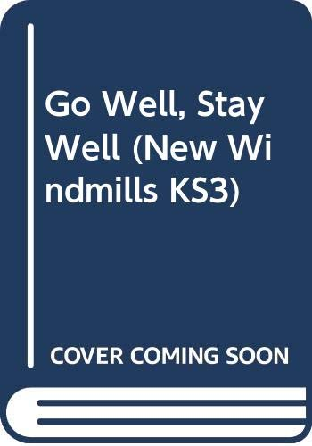 9780435123192: Go Well, Stay Well (New Windmills)