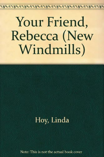9780435123888: Your Friend, Rebecca (New Windmills)