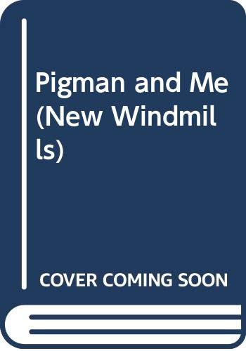9780435123949: Pigman and Me (New Windmill)