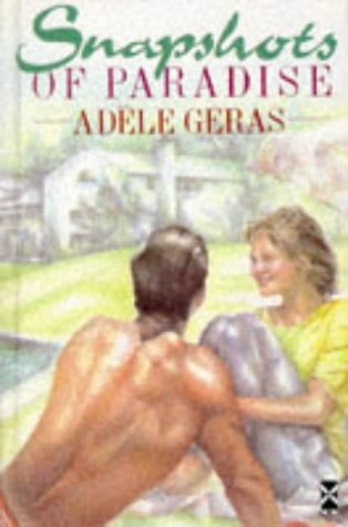 Snapshots of Paradise.: Geras, Adèle
