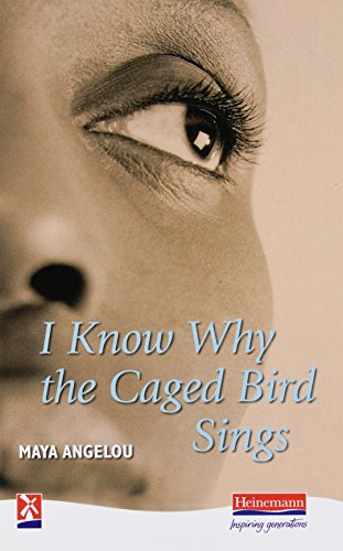 I Know Why the Caged Bird Sings: Angelou, Ms Maya