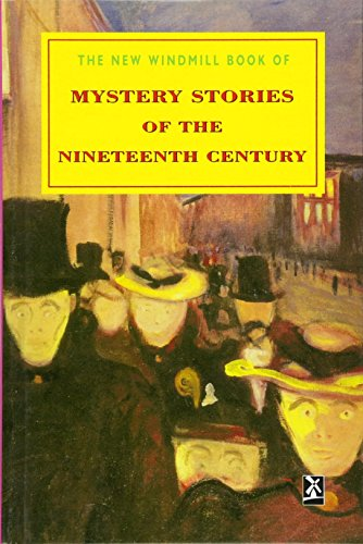 The New Windmill Book of Mystery Stories of the Nineteenth Century: Etty , Robert (ed.)