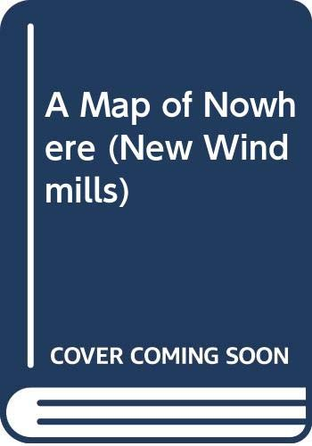 9780435124359: A Map of Nowhere (New Windmills)