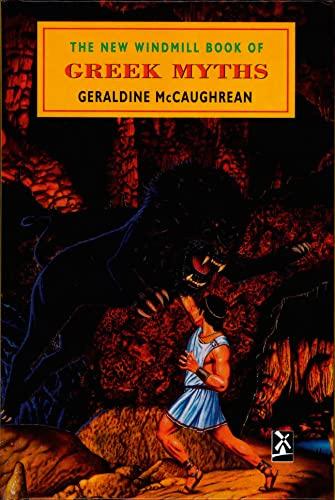 The New Windmill Book of Greek Myths: Geraldine McCaughrean