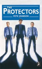 The Protectors (Series: New Windmills): Pete Johnson