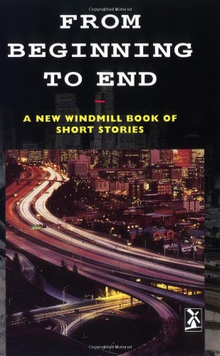 9780435125356: From Beginning to End: A New Windmill Book of Short Stories (New Windmills Collections)