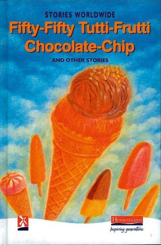 9780435125370: Fifty-fifty Tutti-frutti Chocolate-chip and Other Stories: Stories Worldwide (New Windmills Collections)