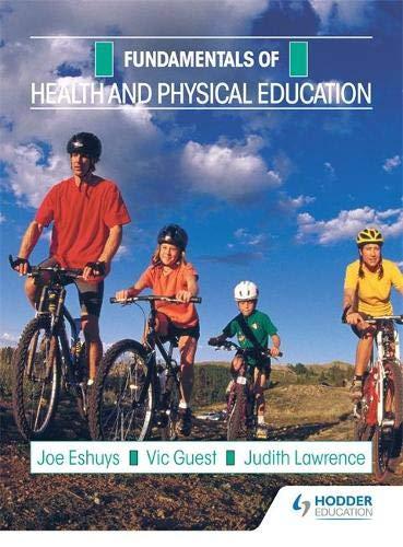 FUNDAMENTALS OF HEALTH AND PHYSICAL EDUCATION.: Eshuys, Joe et al.