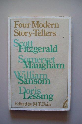 9780435132002: Four Modern Storytellers Fain: Scott Fitzgerald, Somerset Maugham, William Sansom, Doris Lessing