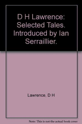 D H Lawrence: Selected Tales. Introduced by Ian Serraillier.: Lawrence, D H