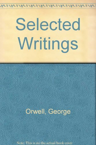Selected Writings - Ex Library: Orwell, George