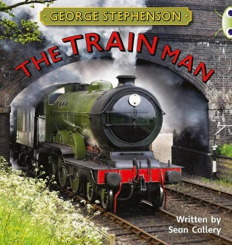 9780435144340: NF Gold B/2b George Stephenson: The Train Man (Bug Club)
