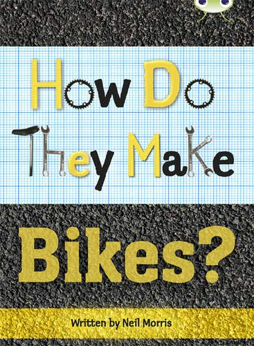 How Do They Make . Bikes: Non-Fiction Grey A/3a (Mixed media product): Neil Morris