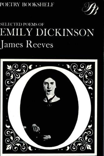 Selected Poems of Emily Dickinson (Poetry Bookshelf): James Reeves