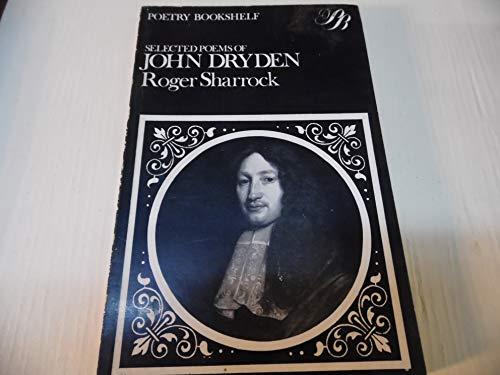 Selected Poems of John Dryden (The Poetry: John Dryden