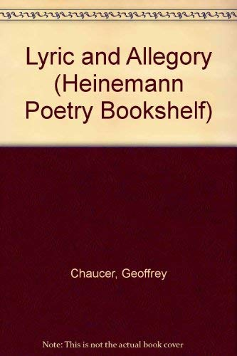 Chaucer Lyric and Allegory: Poetry Bookshelf Series: Geoffrey Chaucer, edited with an introduction,...