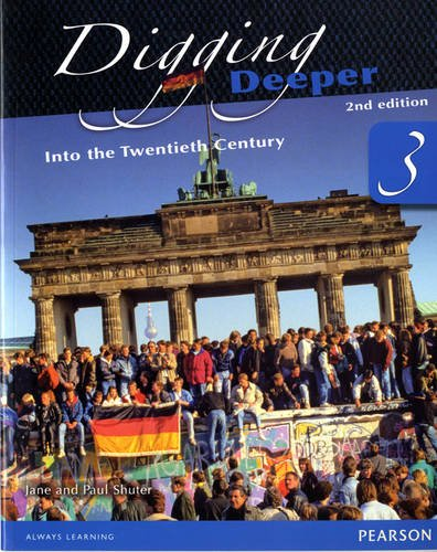 Digging Deeper 3: Into the Twentieth Century Student Book (Paperback): Jane Shuter, Paul Shuter