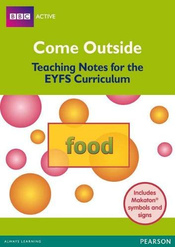 9780435156442: Come Outside Food: Teaching Notes for the EYFS Curriculum