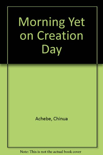 Morning Yet on Creation Day (9780435180270) by Achebe, Chinua