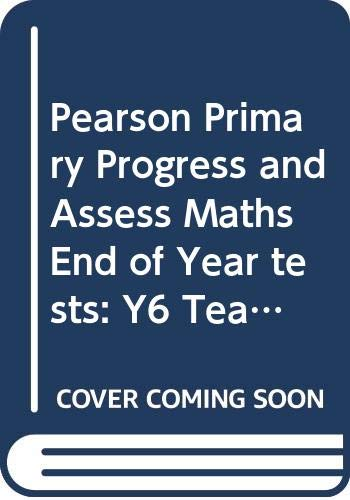 9780435182397: Pearson Primary Progress and Assess Maths End of Year Tests: Y6 Teacher's Guide (Progress & Assess Maths Print)