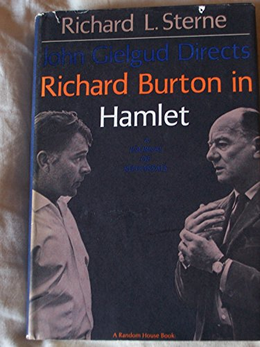 John Gielgud Directs Richard Burton in Hamlet: Sterne, Richard C.