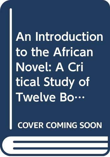 An Introduction to the African Novel: A: Palmer, Eustace