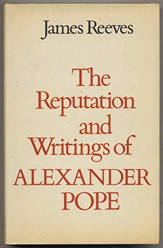 The reputation and writings of ALEXANDER POPE: REEVES, JAMES