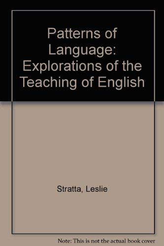 Patterns of Language: Explorations of the Teaching: Stratta, Leslie, Dixon,