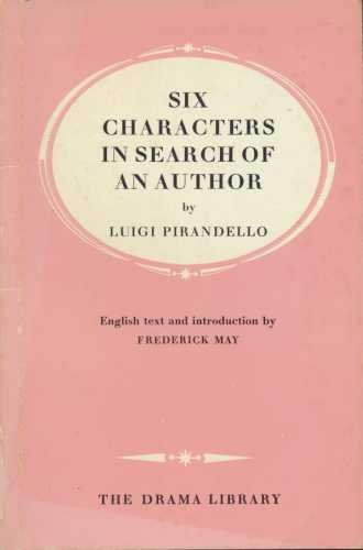 a literary analysis of six characters in search of an author by pirandello One of the literary works that we personality in luigi pirandello's war war is a short six characters in search of an author in six.
