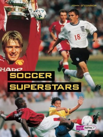 High Impact Set B Non-Fiction: Soccer Superstars (0435214926) by John O'Connor