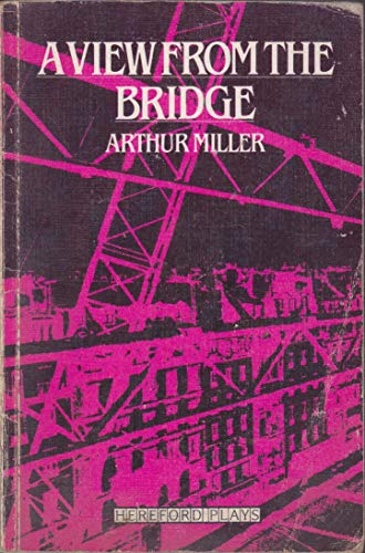 an analysis of the tragic hero in a view from the bridge a play by arthur miller Comprehend the subjects of arthur millers play for instance the character of marco helped me grasp a stronger understanding about personal honor and standing as per previously mentioned, i despised arthur millers a view from the bridge the two-act, eighty-six-paged horrendous.