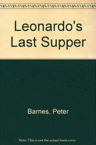 Leonardo's Last Supper & Noonday Demons: Barnes, Peter
